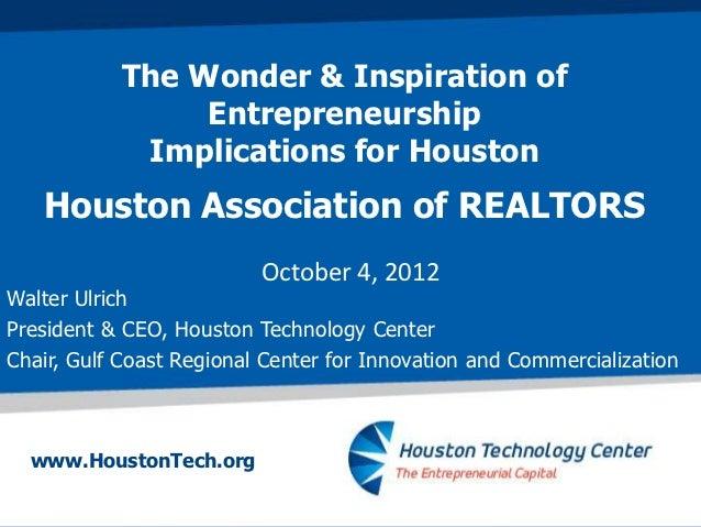 The Wonder & Inspiration of                Entrepreneurship            Implications for Houston   Houston Association of R...