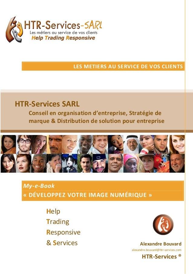 LES METIERS AU SERVICE DE VOS CLIENTS  HTR-Services SARL Conseil en organisation d'entreprise, Stratégie de marque & Distr...