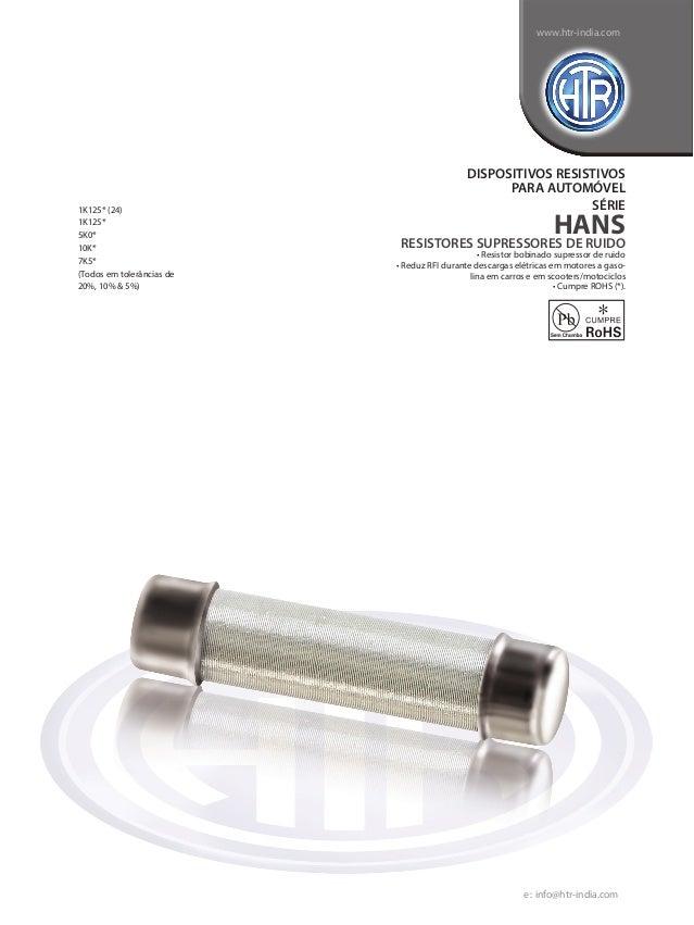 HTR India - Produtos - Automotivo - Resistor Supressor De Ruído - HANS (Português)