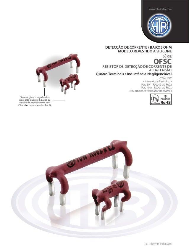 HTR India - Produtos - Resistores Sentido De Corrente - Sentido de Corrente do Resistor de Estrutura Aberta - OFSC (Português)