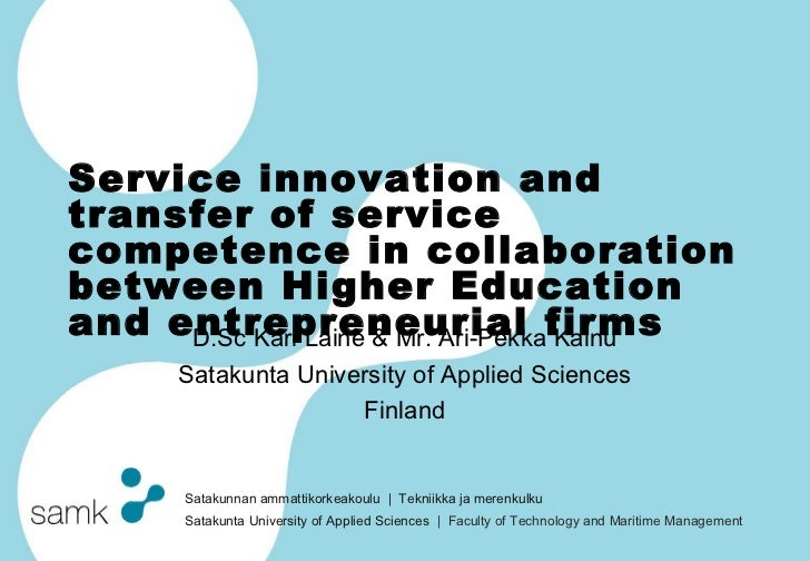 Service innovation andtransfer of servicecompetence in collaborationbetween Higher Educationand entrepreneurial firms     ...