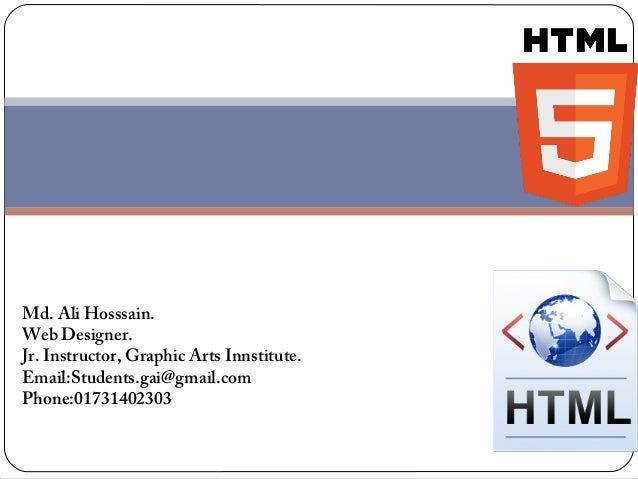 Md. Ali Hosssain. Web Designer. Jr. Instructor, Graphic Arts Innstitute. Email:Students.gai@gmail.com Phone:01731402303