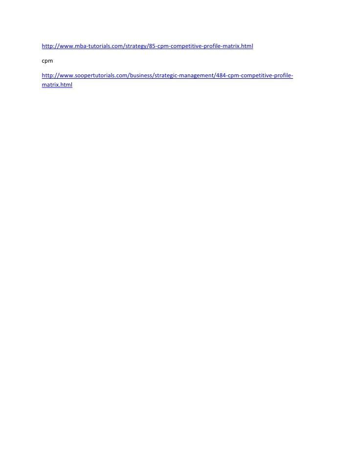 "HYPERLINK ""http://www.mba-tutorials.com/strategy/85-cpm-competitive-profile-matrix.html"" http://www.mba-tutorials.com/str..."