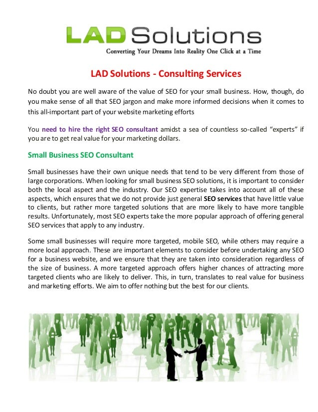LAD Solutions - Consulting Services No doubt you are well aware of the value of SEO for your small business. How, though, ...