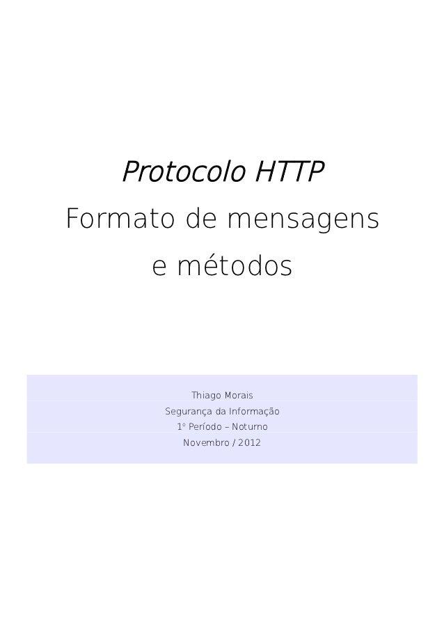 Protocolo HTTPFormato de mensagens     e métodos           Thiago Morais      Segurança da Informação        1o Período – ...