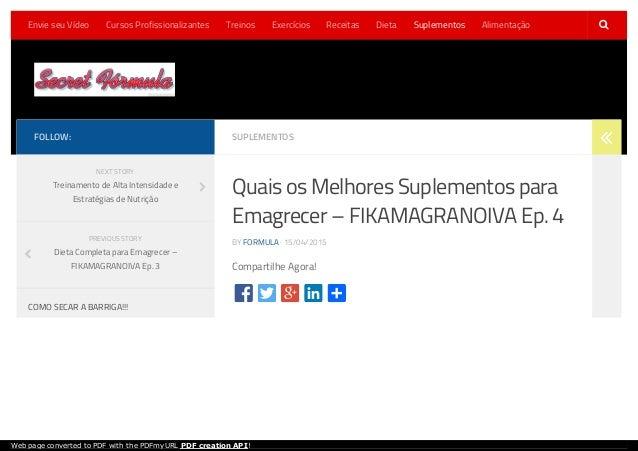 SUPLEMENTOS Quais os Melhores Suplementos para Emagrecer – FIKAMAGRANOIVA Ep. 4 BY FORMULA · 15/04/2015 Compartilhe Agora!...