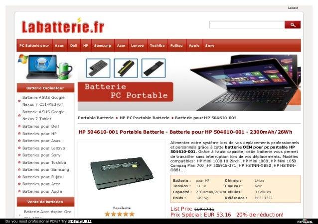 Batterie : pour HP Chimie : Li-ion Tension : 11.1V Couleur : Noir Capacité : 2300mAh/26WhCellules : 3 Cellules Poids : 149...