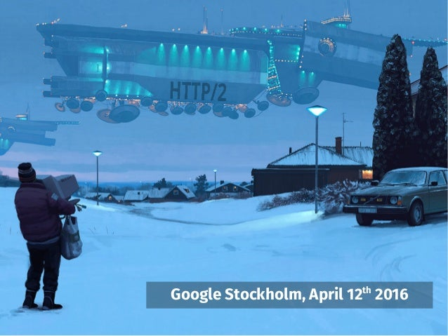 Google Stockholm, April 12th 2016