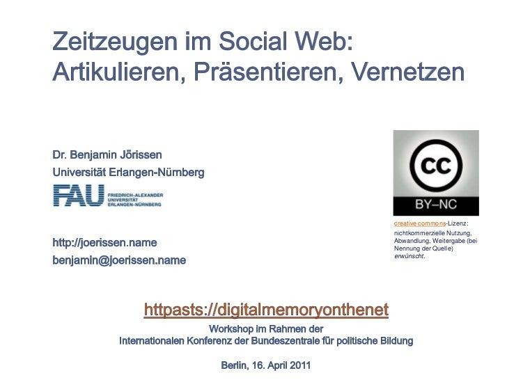 Zeitzeugen im Social Web: Artikulieren, Präsentieren, Vernetzen.
