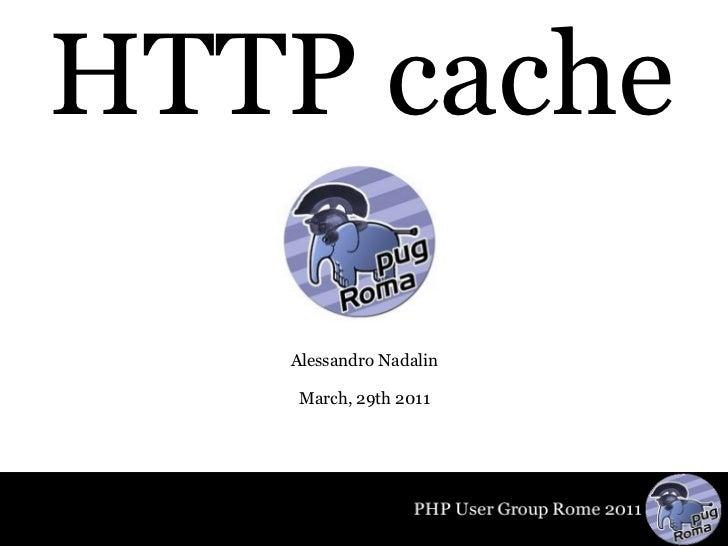 HTTP cache @ PUG Rome 03-29-2011