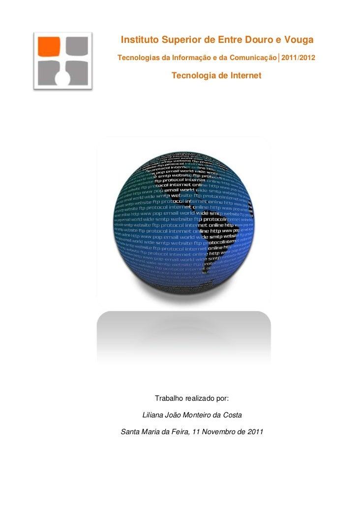 Instituto Superior de Entre Douro e VougaTecnologias da Informação e da Comunicação│2011/2012              Tecnologia de I...