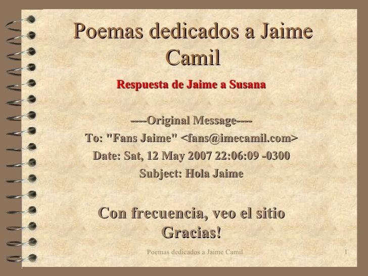 """Poemas dedicados a Jaime Camil Respuesta de Jaime a Susana ----Original Message---- To: """"Fans Jaime"""" <fans@imeca..."""