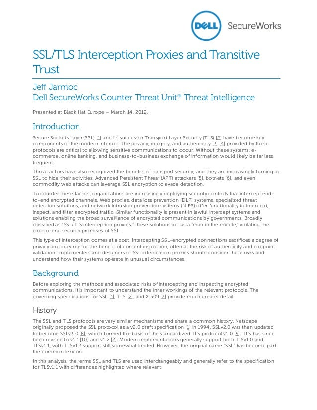 SSL/TLS Interception Proxies and Transitive Trust Jeff Jarmoc Dell SecureWorks Counter Threat Unit℠ Threat Intelligence Pr...