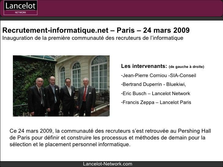 Recrutement-informatique.net – Paris – 24 mars 2009 Inauguration de la première communauté des recruteurs de l'informatiqu...