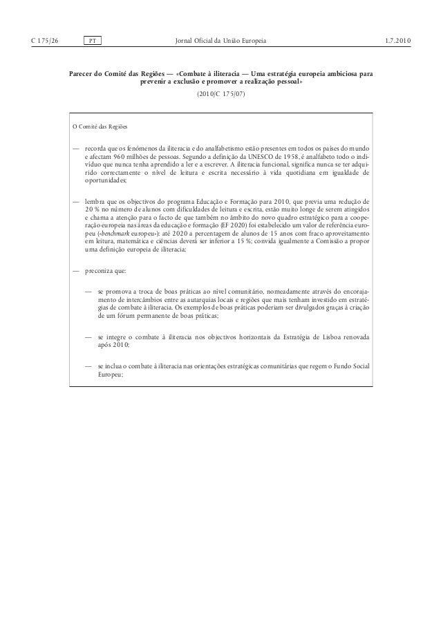 C 175/26 PT Jornal Oficial da União Europeia 1.7.2010 Parecer do Comité das Regiões — «Combate à iliteracia — Uma estratég...