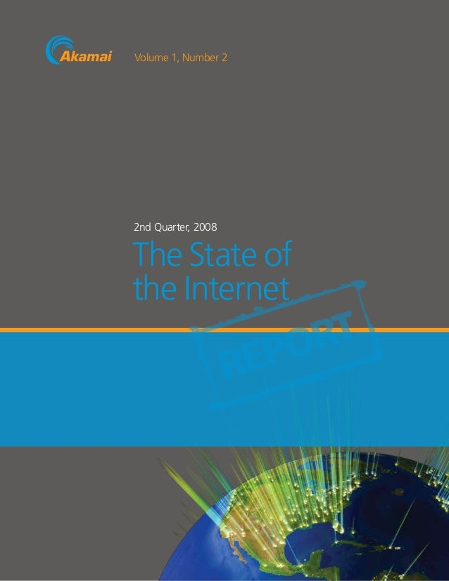 2nd Quarter, 2008 The State of the Internet Volume 1, Number 2 REPORT