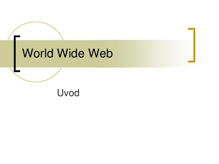 World Wide Web<br />Uvod<br />
