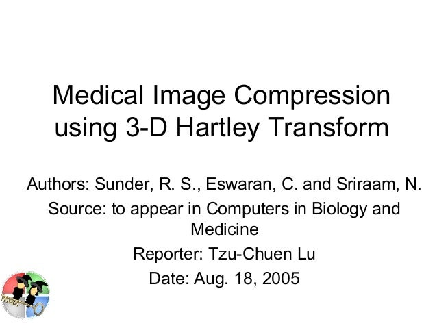 Medical Image Compression using 3-D Hartley Transform Authors: Sunder, R. S., Eswaran, C. and Sriraam, N. Source: to appea...