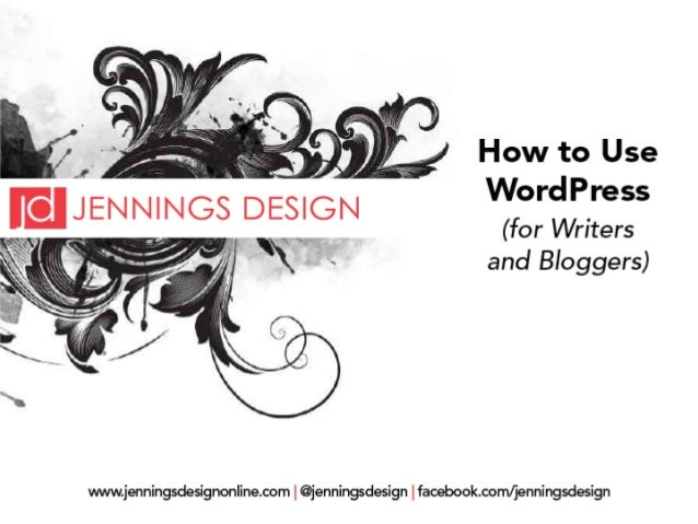 How to Use Wordpress (for Writers and Bloggers)