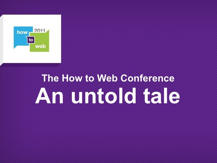 The How to Web ConferenceAn untold tale