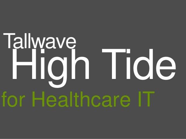 Tallwave High Tide for Healthcare IT