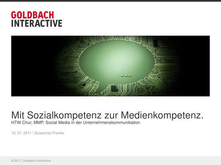 Mit Sozialkompetenz zur Medienkompetenz. HTW Chur, MMP, Social Media in der Unternehmenskommunikation  12. 01. 2011 / Su(s...