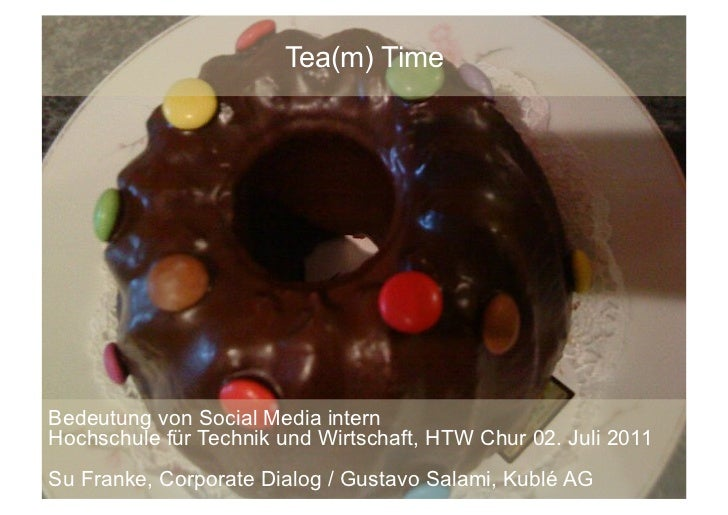 Tea(m) TimeBedeutung von Social Media internHochschule für Technik und Wirtschaft, HTW Chur 02. Juli 2011Su Franke, Corpor...