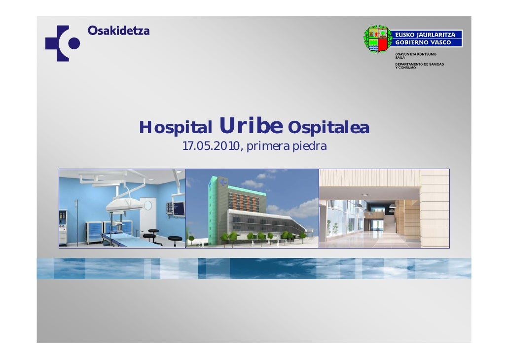 Hospital   Uribe Ospitalea     17.05.2010, primera piedra