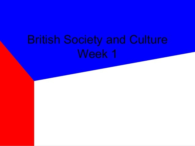 British Society and Culture Week 1