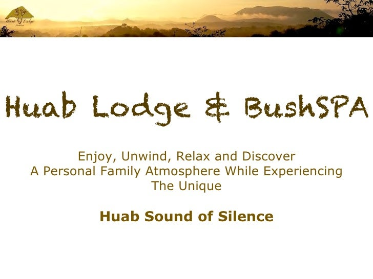 Huab Lodge & BushSPA         Enjoy, Unwind, Relax And Discover  A Personal Family Atmosphere While Experiencing           ...