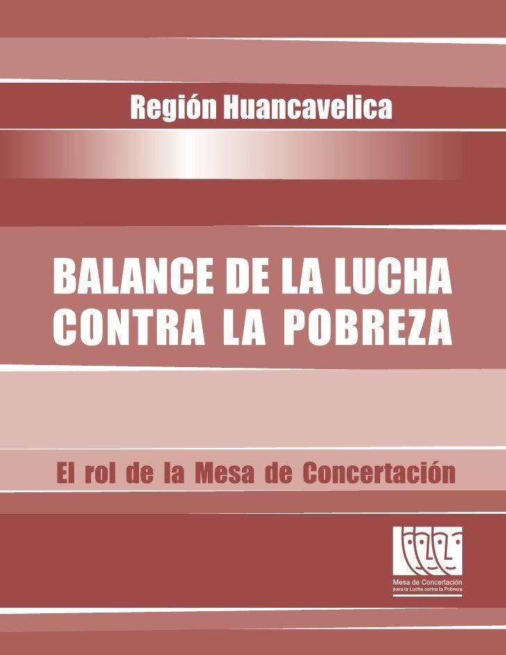 Región Huancavelica Balance de la lucha contra la Pobreza: el rol de la Mesa de Concertación. Huancavelica: Mesa de Concer...