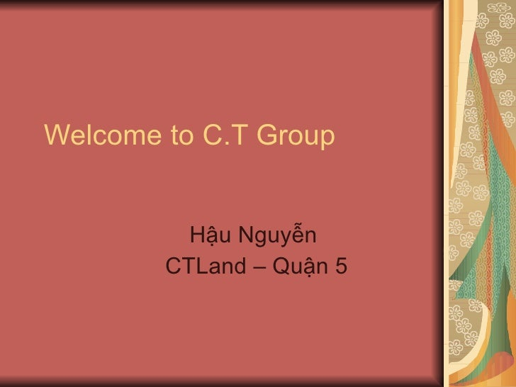 Welcome to C.T Group Hậu Nguyễn  CTLand – Quận 5