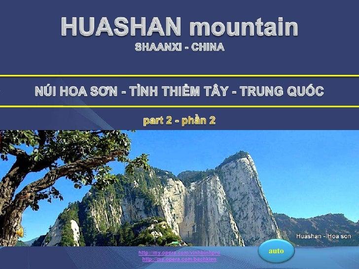 HUASHAN mountain <br />SHAANXI - CHINA<br />NÚI HOA SƠN - TỈNH THIỂM TÂY - TRUNG QUỐC<br />part 2 - phần 2<br />HUASHAN SH...