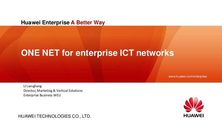 Huawei Enterprise A Better Way ONE NET for enterprise ICT networks                                            www.huawei.c...