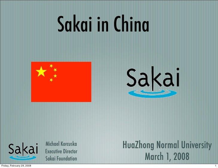 Sakai in China                                 Michael Korcuska     HuaZhong Normal University                            ...