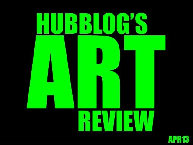 Hubblog's Art Review