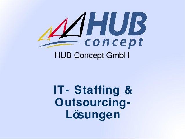 HUB Concept GmbH  IT- Staffing & OutsourcingLösungen