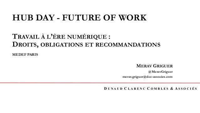 D U N A U D C L A R E N C C O M B L E S & A S S O C I É S HUB DAY - FUTURE OF WORK TRAVAIL À L'ÈRE NUMÉRIQUE : DROITS, OBL...