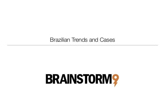Brazilian Trends and Cases