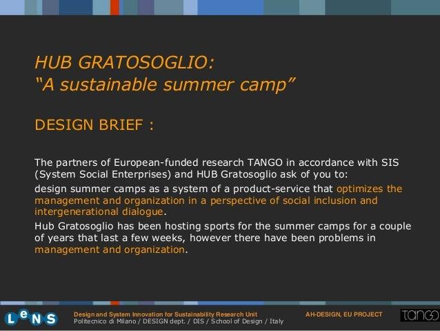 Design and System Innovation for Sustainability Research Unit ! AH-DESIGN, EU PROJECT! Politecnico di Milano / DESIGN dept...