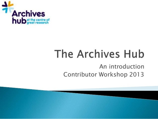 Archives Hub introduction 2013