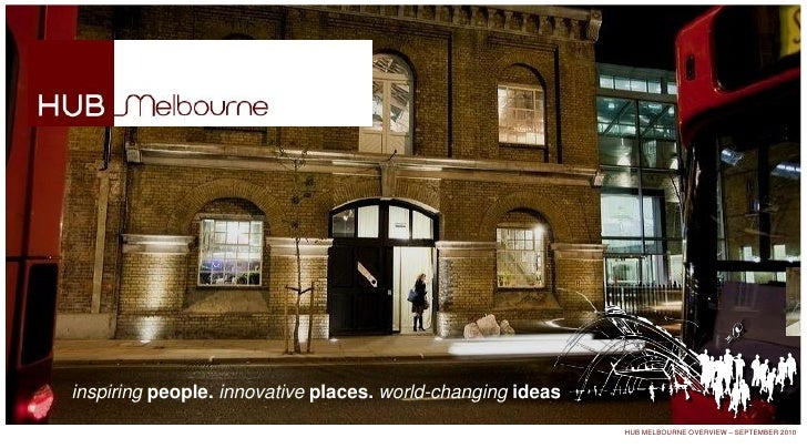 inspiring people. innovative places. world-changing ideas                                                             HUB ...
