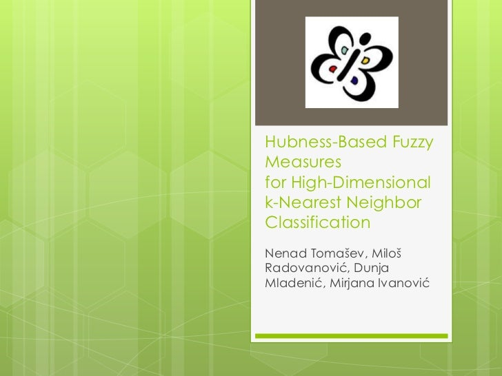 Hubness-Based Fuzzy Measures for High-Dimensional k-Nearest Neighbor Classification