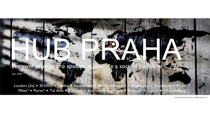 Hub Praha - Prehled