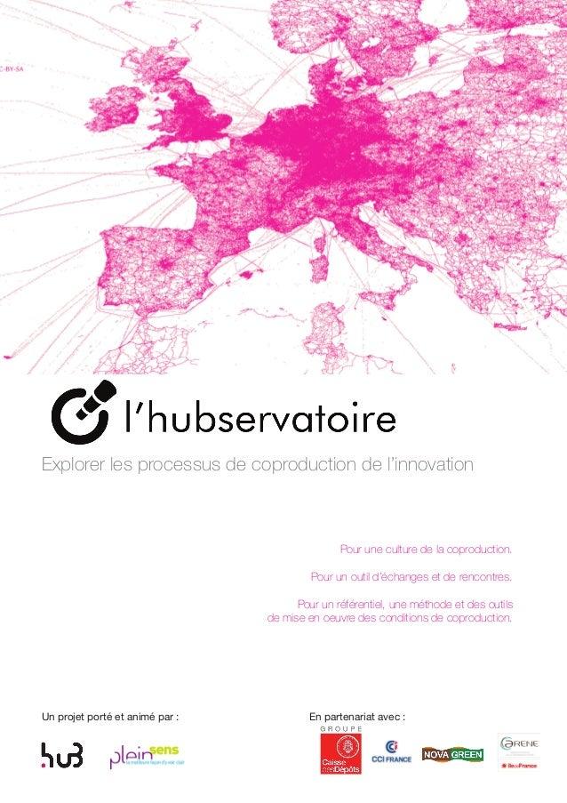 Explorer les processus de coproduction de l'innovation Pour une culture de la coproduction. Pour un outil d'échanges et de...