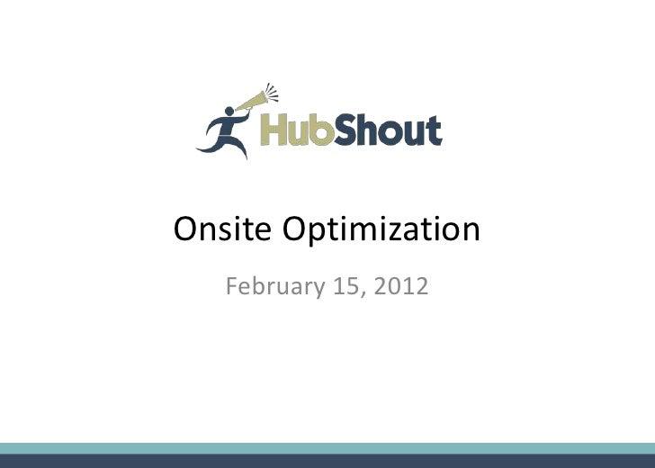 Onsite Optimization   February 15, 2012
