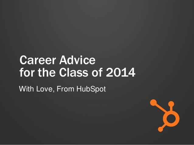 Career Advice for the Class of 2014 With Love, From HubSpot