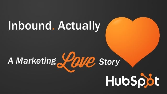 Inbound. Actually  A Marketing Story