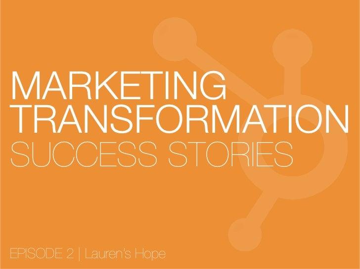 Marketing Transformation Success Stories: Episode 2, Laurens Hope