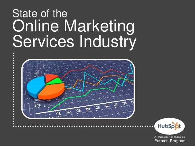State of the  Online Marketing Services Industry  A Publication of HubSpot's  Partner Program